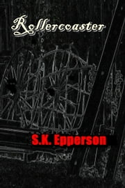 Rollercoaster ebook by S.K. Epperson