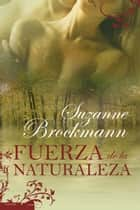 Fuerza de la naturaleza ebook by Suzanne Brockmann
