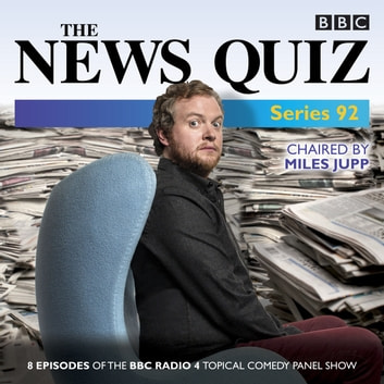 The News Quiz: Series 92 - The topical BBC Radio 4 comedy panel show audiobook by BBC Radio Comedy