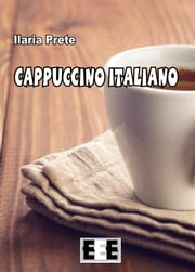 Cappuccino italiano ebook by Ilaria Prete
