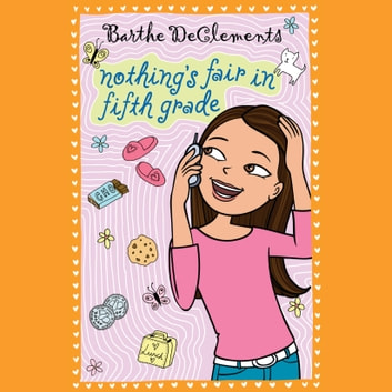 Nothing's Fair in Fifth Grade audiobook by Barthe DeClements
