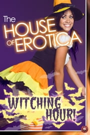 The House of Erotica Witching Hour ebook by Nicky Raven