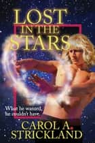 Lost in the Stars ebook by Carol A. Strickland