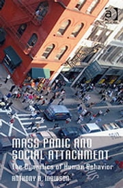 Mass Panic and Social Attachment - The Dynamics of Human Behavior ebook by Prof Dr Anthony R Mawson