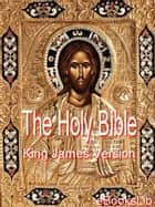 The Holy Bible: King James Version ebook by eBooksLib