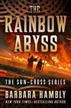 The Rainbow Abyss ebook by Barbara Hambly