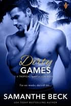 Dirty Games ebook by Samanthe Beck