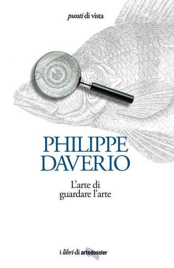 L'arte di guardare l'arte eBook by Philippe Daverio