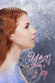 A Year and a Day ebook by Michaela Mills