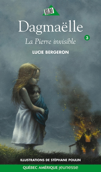 Dagmaëlle 03 - La Pierre invisible - La Pierre invisible ebook by Lucie Bergeron