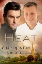 Heat ebook by RJ Scott, Chris Quinton