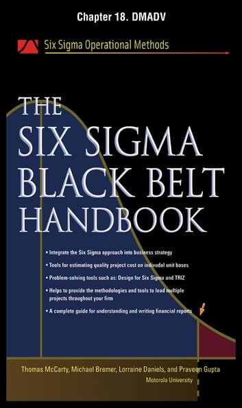 The Six Sigma Black Belt Handbook, Chapter 18 - DMADV ebook by Thomas McCarty,Lorraine Daniels,Michael Bremer,Praveen Gupta,John Heisey,Kathleen Mills