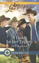 A Daddy For Her Triplets ebook by Deb Kastner, Diana Palmer
