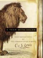 A Year with Aslan ebook by C. S. Lewis