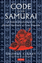 Code of the Samurai - A Modern Translation of the Bushido Shoshinshu of Taira Shigesuke ebook by Thomas Cleary