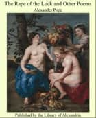 The Rape of the Lock and Other Poems ebook by Alexander Pope