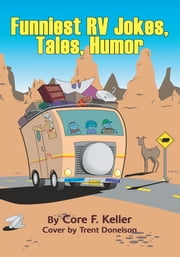 Funniest RV Jokes, Tales, Humor ebook by Romy Rockefeller