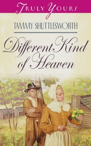 A Different Kind of Heaven ebook by Tammy Shuttlesworth