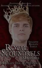 Royal Scoundrels - Malice and Madness, #2 ebook by Erin Lee, L. Salt, Hope Sherrill,...