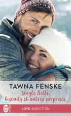 Jingle Bells, biscuits et autres surprises eBook by Tawna Fenske, Charline McGregor