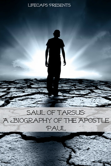 Saul of Tarsus: A Biography of the Apostle Paul ebook by Matthew Murray