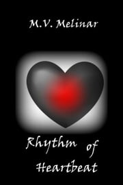 Rhythm of Heartbeat ebook by M. V. Melinar