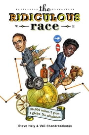 The Ridiculous Race ebook by Steve Hely,Vali Chandrasekaran