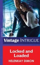 Locked and Loaded (Mills & Boon Intrigue) (Mystery Men, Book 4) ebook by HelenKay Dimon