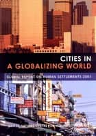 Cities in a Globalizing World ebook by Un-Habitat