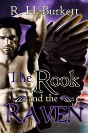 The Rook and The Raven ebook by R. H. Burkett
