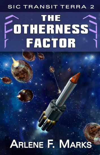 The Otherness Factor - Sic Transit Terra Book 2 ebook by Arlene F. Marks