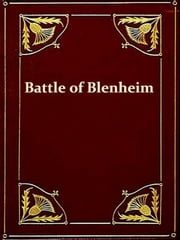 The Battle of Blenheim [Illustrated] ebook by Hilaire Belloc