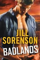 Badlands ebook by Jill Sorenson