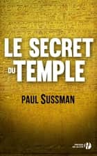 Le secret du Temple ebook by Paul SUSSMAN, Jacques MARTINACHE