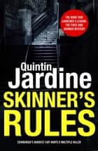 Skinner's Rules (Bob Skinner series, Book 1) - A gritty Edinburgh mystery of murder and intrigue ebook by Quintin Jardine
