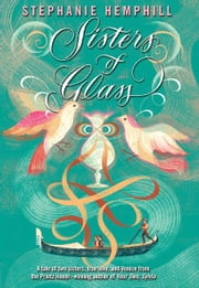 Sisters of Glass ebook by Stephanie Hemphill