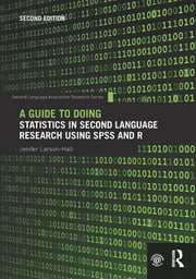 A Guide to Doing Statistics in Second Language Research Using SPSS and R ebook by Jenifer Larson-Hall