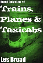 Trains, Planes And Taxicabs ebook by Les Broad