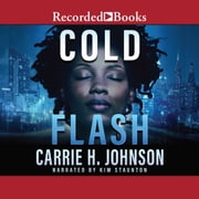 Cold Flash audiobook by Carrie H. Johnson