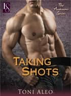 Taking Shots - An Assassins Novel ebook by Toni Aleo