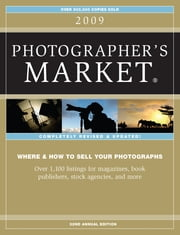 2009 Photographer's Market - Listings ebook by Editors of Writers Digest Books