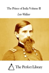 The Prince of India Volume II ebook by Lew Wallace