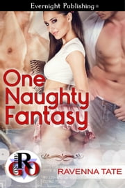 One Naughty Fantasy ebook by Ravenna Tate