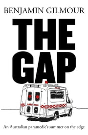 The Gap - A paramedic's summer on the edge ebook by Benjamin Gilmour