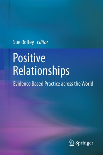 Positive Relationships - Evidence Based Practice across the World ebook by