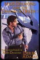 Miles Diamond and the Demon of Death 1 - Book 6 ebook by Derek Adams