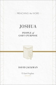 Joshua - People of God's Purpose ebook by David Jackman,R. Kent Hughes
