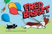 Fred Basset Yearbook 2012 ebook by Alex Graham