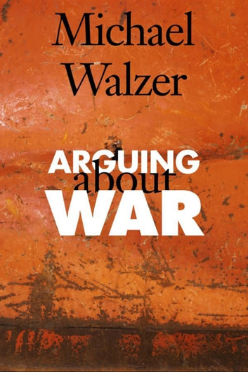 Arguing About War ebook by Michael Walzer