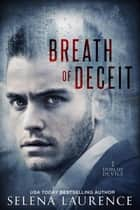 Breath of Deceit - Dublin Devils, #1 ebook by Selena Laurence